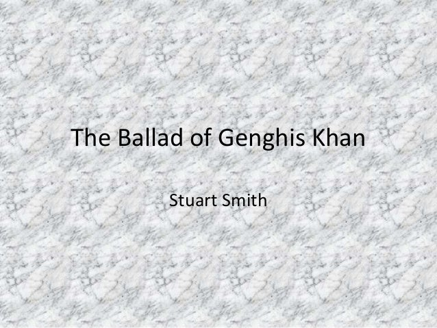 The Ballad of Genghis Khan Stuart Smith