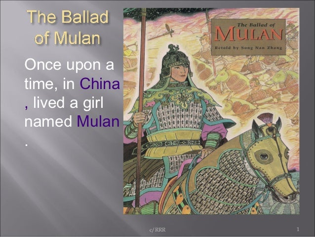 Once upon atime, in China, lived a girlnamed Mulan.                 c/RRR   1