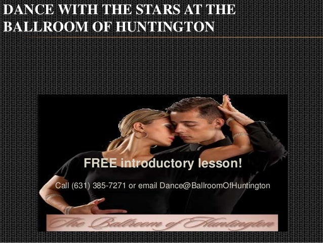 DANCE WITH THE STARS AT THE BALLROOM OF HUNTINGTON FREE introductory lesson! Call (631) 385-7271 or email Dance@BallroomOf...