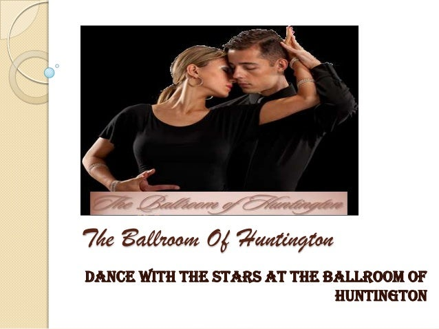 The Ballroom Of HuntingtonDance with the stars at The Ballroom of                             Huntington