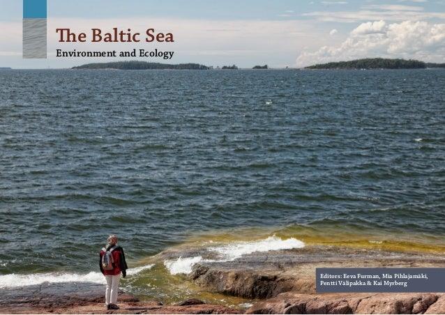 The Baltic Sea Environment and Ecology Editors: Eeva Furman, Mia Pihlajamäki, Pentti Välipakka & Kai Myrberg