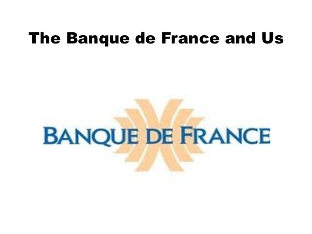 The Banque de France and Us
