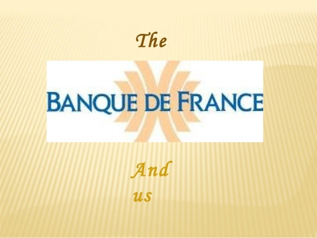 The banque de france (by tifanie, ines, gaelle, amelie)