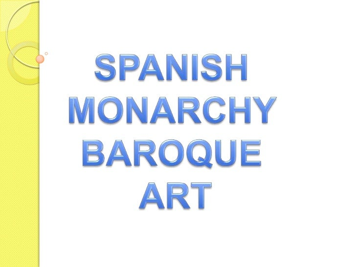 The baroque art in the spanish monarchy