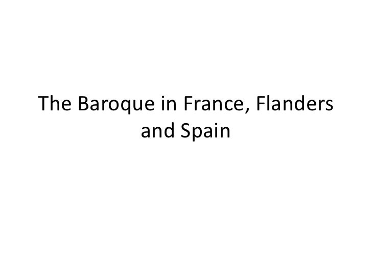The Baroque in France, Flanders and Spain<br />