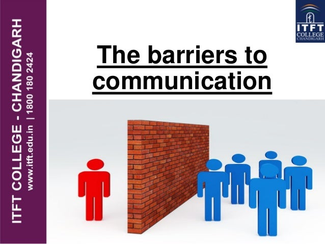 The barriers to communication