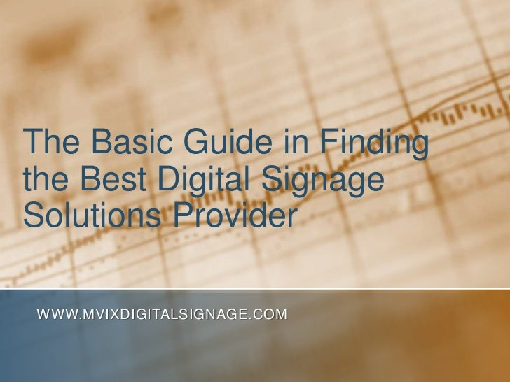 The Basic Guide in Finding the Best Digital Signage Solutions Provider