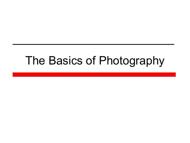 The basics of photography