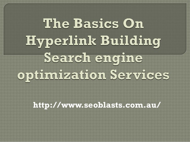 The basics on hyperlink building search engine optimization ppt