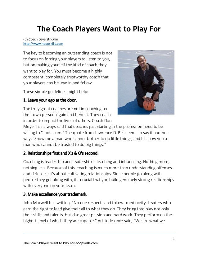 The Coach Players Want to Play For -by Coach Dave Stricklin http://www.hoopskills.com  The key to becoming an outstanding ...