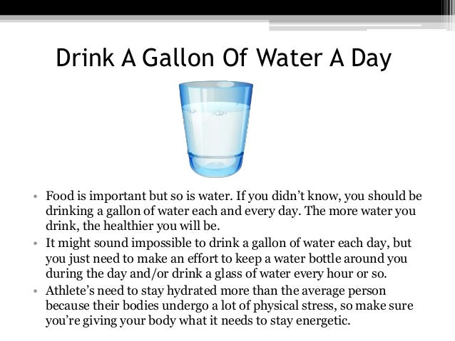 Should I Drink A Gallon Of Water A Day