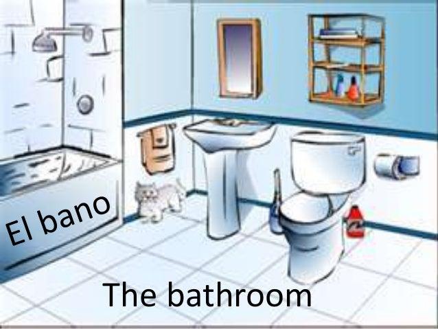 The bathroom / el bano