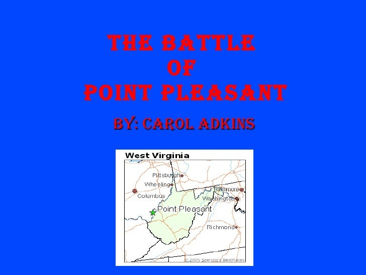 The battle  of  point pleasant By: carol adkins