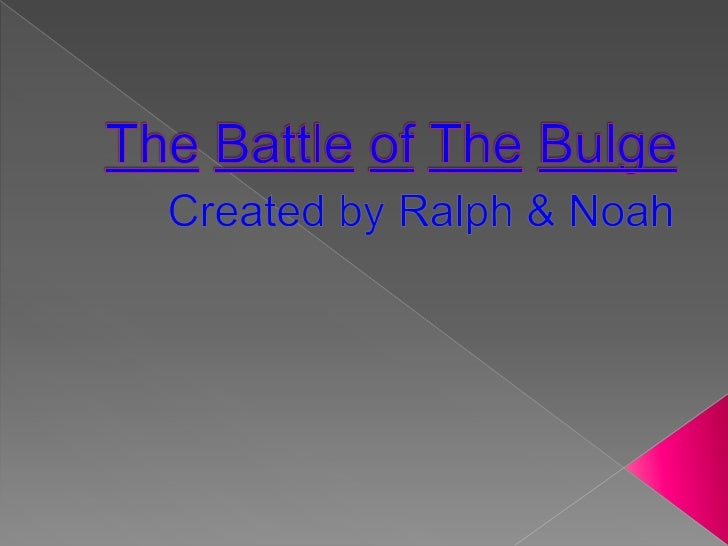 The battle of the bulge powerpoint