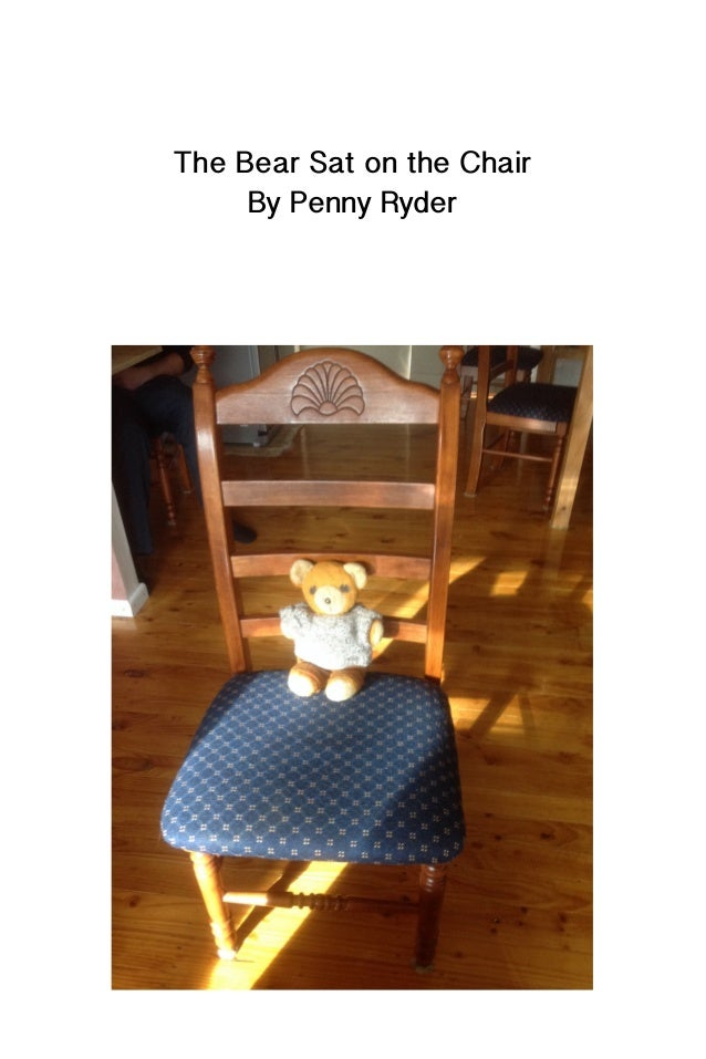 The Bear Sat on the Chair By Penny Ryder