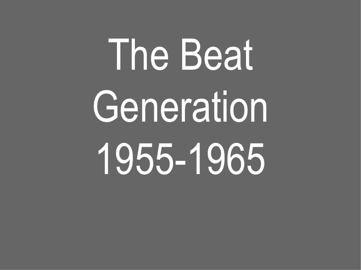 The Beat Generation 1955-1965