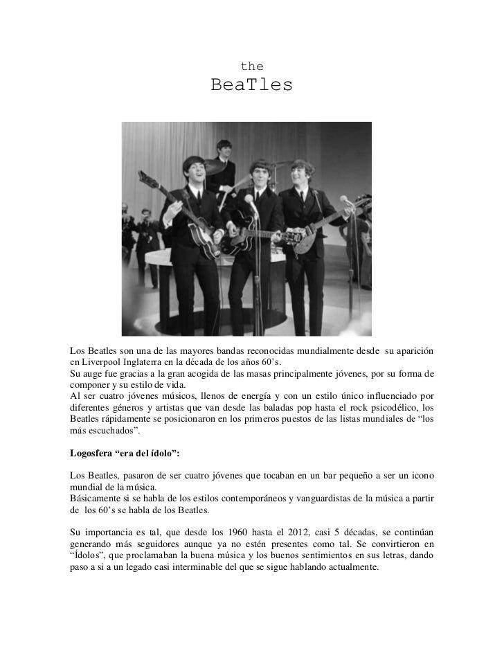the                                   BeaTlesLos Beatles son una de las mayores bandas reconocidas mundialmente desde su a...