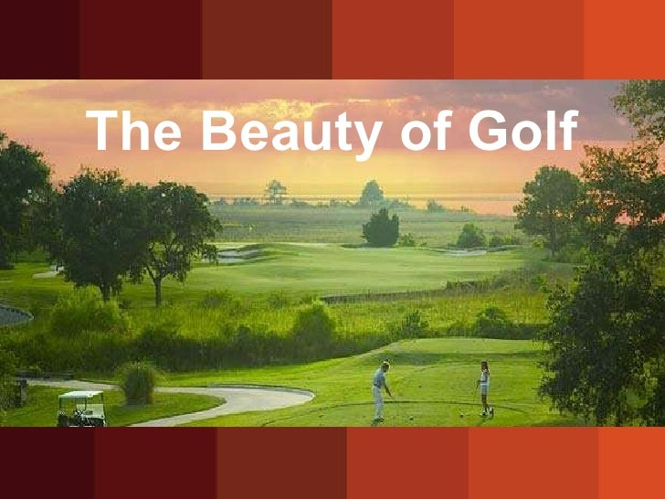 The beauty of golf