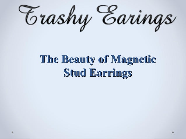The beauty of magnetic stud earrings