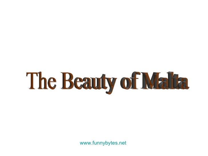 The Beauty Of Malta
