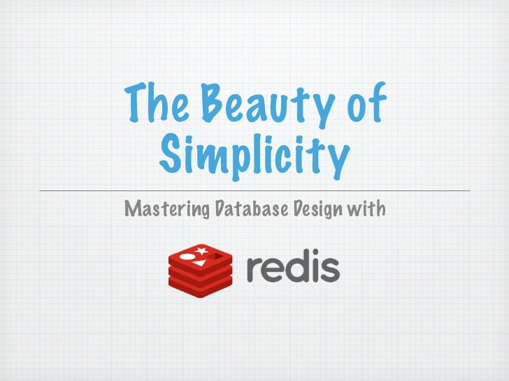 The Beauty of Simplicity: Mastering Database Design with Redis