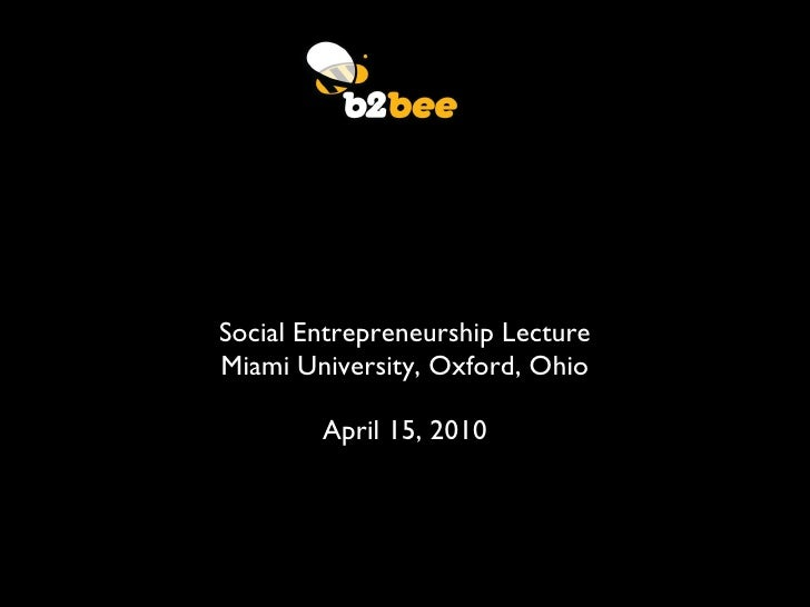The Hybrid Model <ul><li>Social Entrepreneurship Lecture </li></ul><ul><li>Miami University, Oxford, Ohio </li></ul><ul><l...