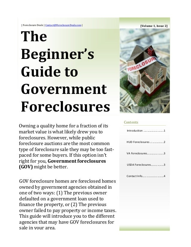 | Foreclosure Deals | Contact@ForeclosureDeals.com | The Beginner's Guide to Government Foreclosures Contents Introduction...