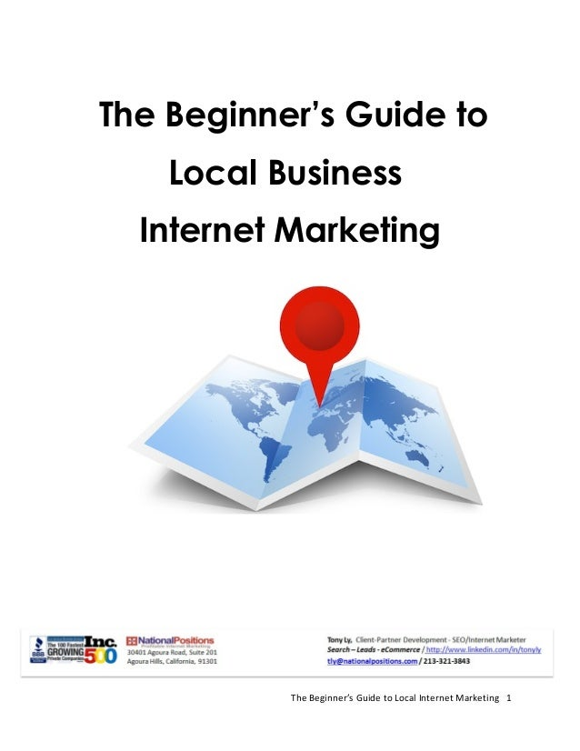 Beginner's Guide To Local Business Internet Marketing - National Positions/Tony Ly