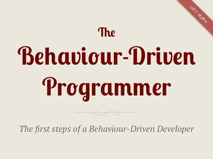 The Behaviour-Driven Programmer