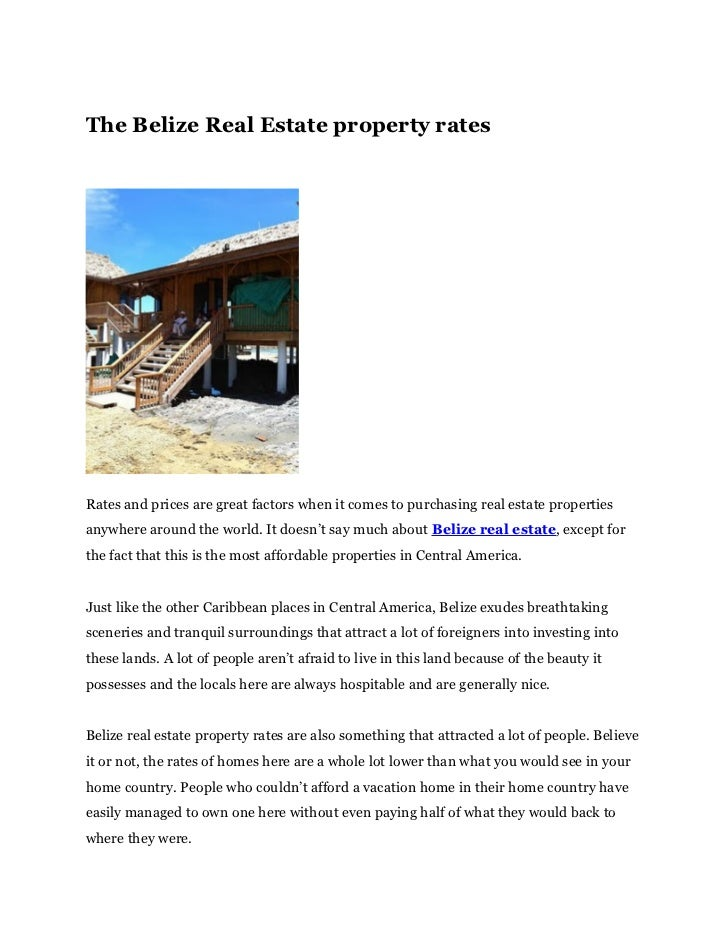 The Belize Real Estate property ratesRates and prices are great factors when it comes to purchasing real estate properties...