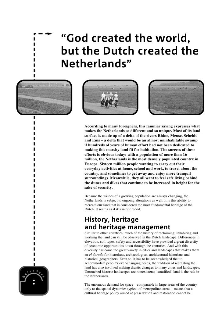 """God created the world, but the Dutch created the Netherlands""         According to many foreigners, this familiar saying ..."