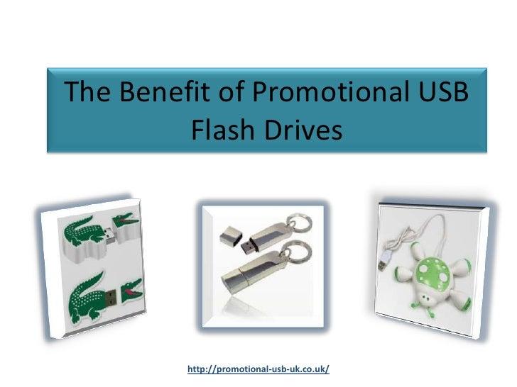 The Benefit of Promotional USB         Flash Drives         http://promotional-usb-uk.co.uk/