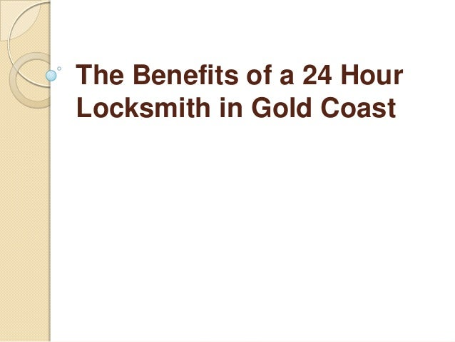 The Benefits of a 24 Hour Locksmith in Gold Coast