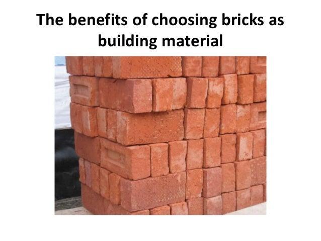 The benefits of choosing bricks as building material