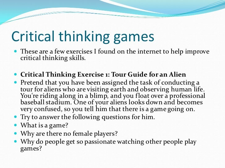 improve critical thinking games Thinking skills are questioned with free critical thinking games skills meet an impossible quiz, tricky activities, general knowledge tests, and free online trivia.