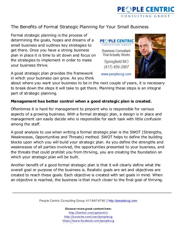 formal strategic plan for small businesses I believe in this process and its power to help small businesses strategic planning for small business 1 understand how strategy drives the plan.