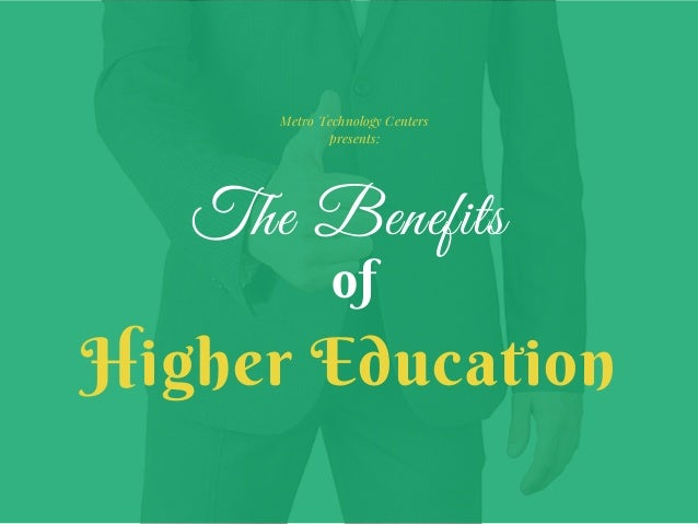 Advantages of higher education essay