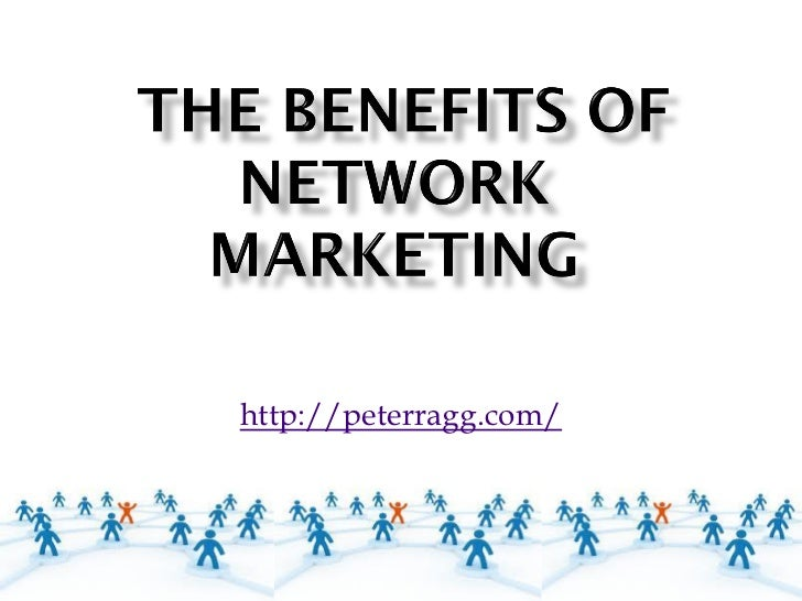 The Benefits of Network Marketing