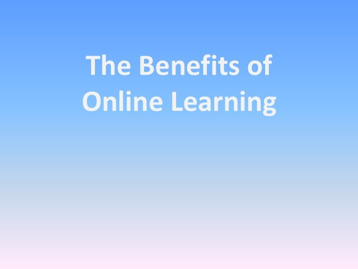 The Benefits ofOnline Learning