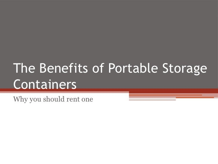 The benefits of portable storage containers