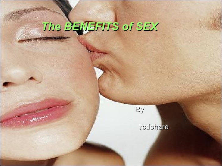 The Benefits Of Sex By Rcdohare