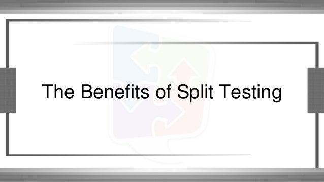 The Benefits of Split Testing