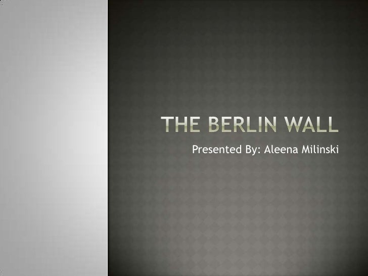 Aleena: The Berlin Wall