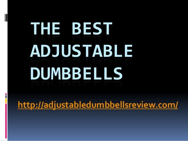 The Best Adjustable Dumbbells Reviews