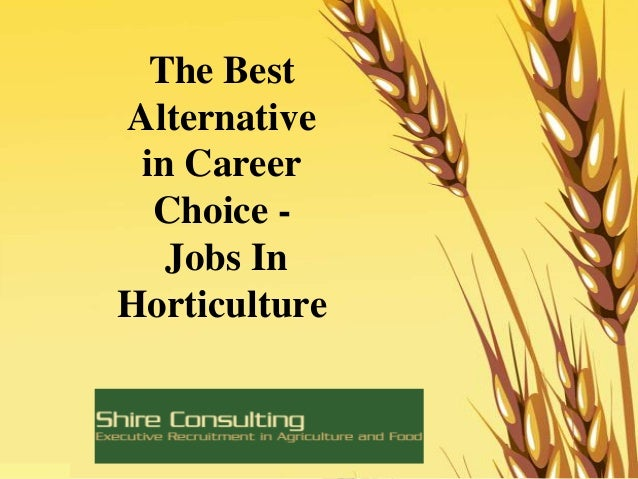 The Best Alternative in Career Choice - Jobs In Horticulture