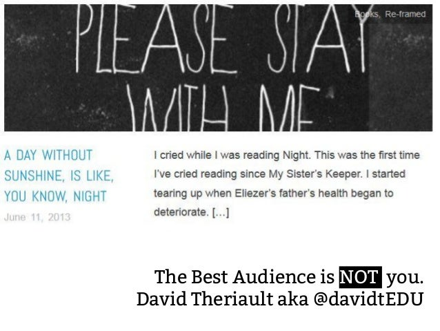The Best Audience is NOT you. David Theriault aka @davidtEDU