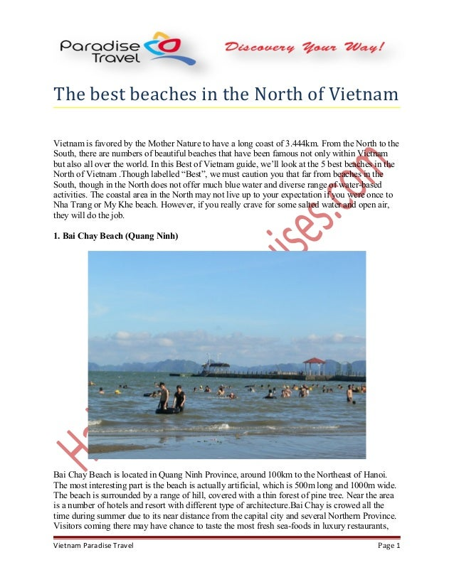 The best beaches in the North of Vietnam Vietnam is favored by the Mother Nature to have a long coast of 3.444km. From the...