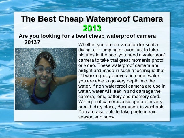 The Best Cheap Waterproof Camera              2013Are you looking for a best cheap waterproof camera  2013?               ...