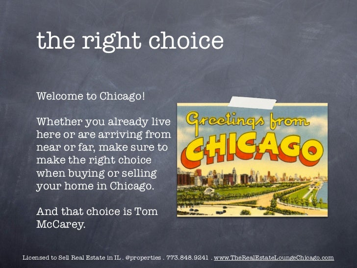the right choice    Welcome to Chicago!    Whether you already live    here or are arriving from    near or far, make sure...