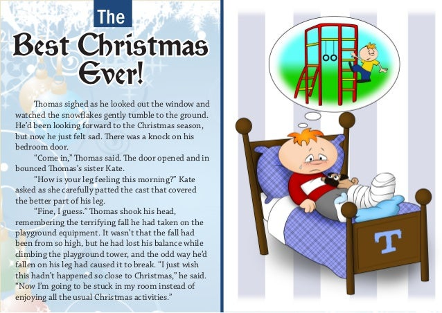TheBest Christmas     Ever!      Thomas sighed as he looked out the window andwatched the snowflakes gently tumble to the ...